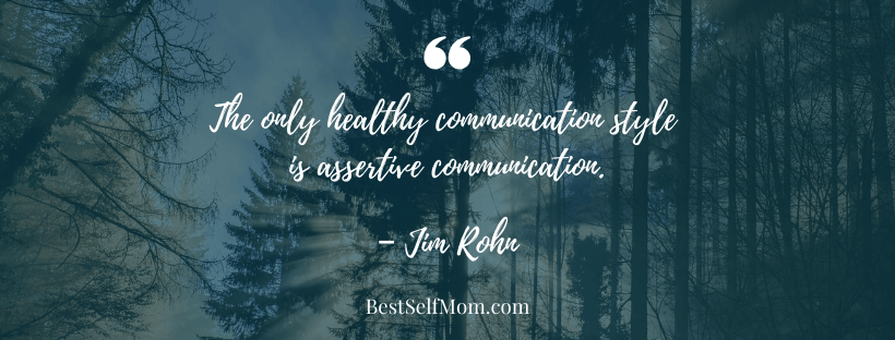 """(Assertiveness Tip) """"The only healthy communication style is assertive communication."""" - Jim Rohn"""