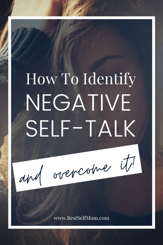 How to Identify Negative Self-Talk and Overcome it!