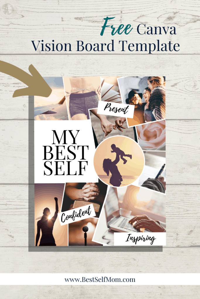 Vision board over a light wood background with several inspiring photos and the words 'My Best Self.' Power words include: Present, Confident, and inspiring.