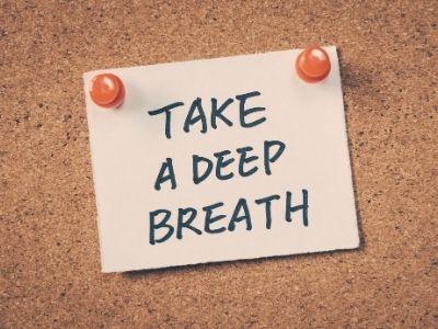 Written note: Take a deep breath.