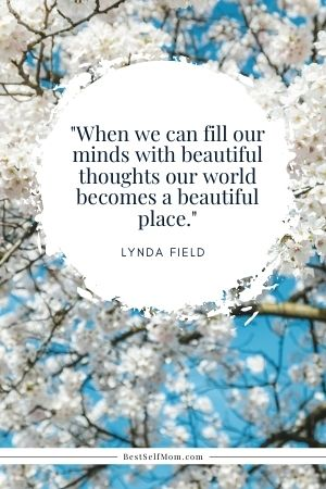 """Lynda Field Quote: """"When we can fill our minds with beautiful thoughts our world becomes a beautiful place."""""""