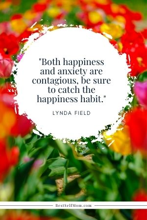 """Lynda Field Quote: """"Both happiness and anxiety are contagious, be sure to catch the happiness habit."""""""