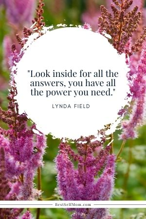 """Quote by Lynda Field: Look inside for all the answers, you have all the power you need."""""""